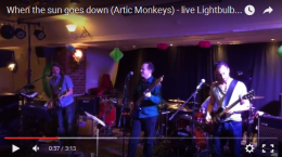New video! Lightbulb's live cover of Arctic Monkeys: When The Sun Goes Down