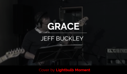 Grace by Jeff Buckley – new Lightbulb Momentvideo